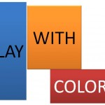 Be sure to play around with different colors