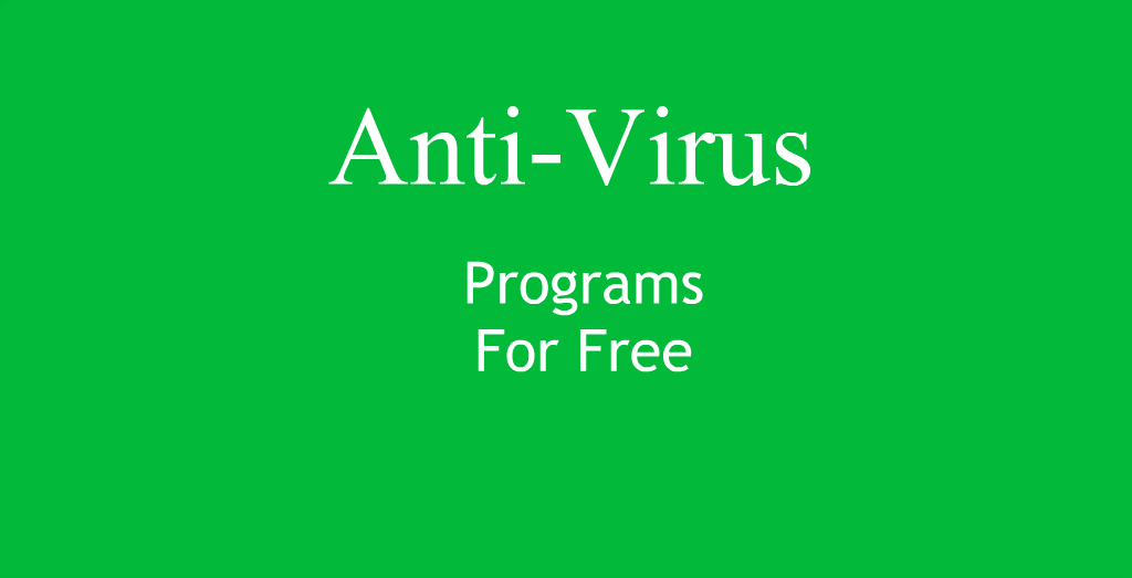 7 Top Anti-Virus Programs For Free
