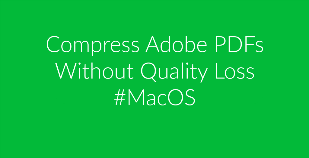 Compress PDFs On macOS Without Losing Quality | Online file