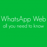 WhatsApp Web – How To Use WhatsApp On Your Computer