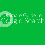 The Ultimate Guide To Google Search