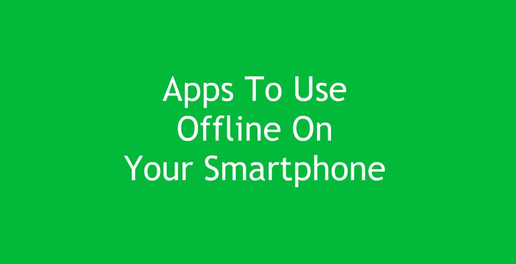 The best apps without internet android and iphone