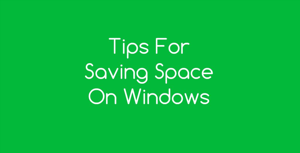 Tips For Saving Space On Windows