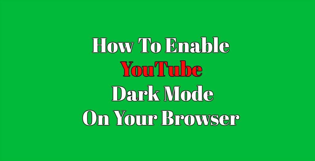 How to make YouTube dark mode easily