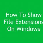 How To Show File Extensions On Windows