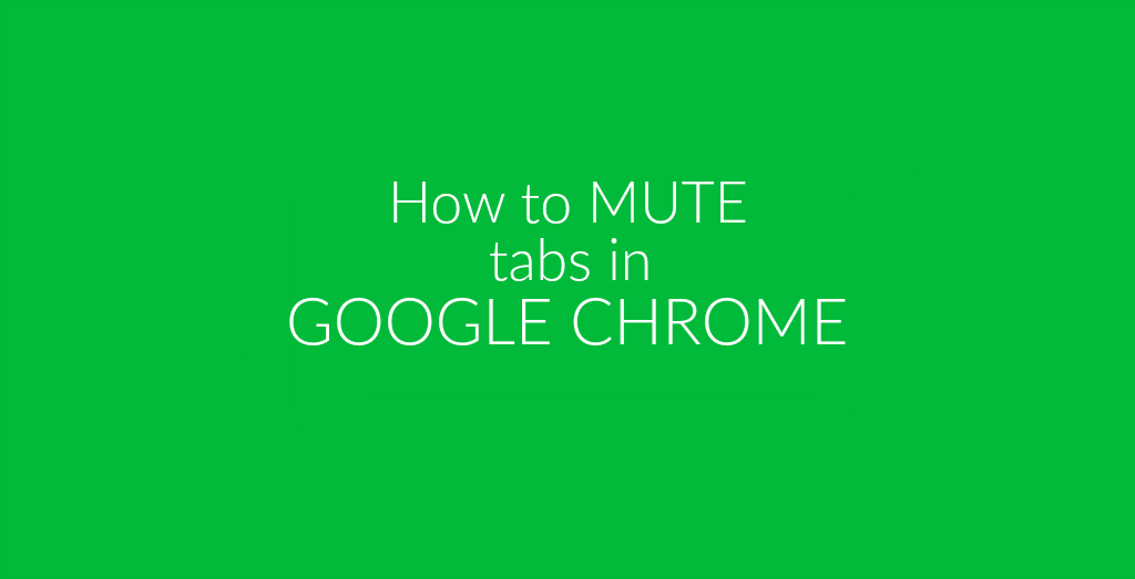 Mute Google Chrome