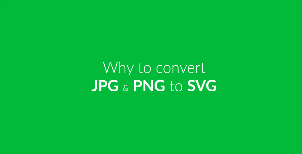 Why You Should Consider Converting From JPG To SVG | Online file