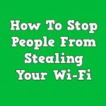 How To Stop People From Stealing Your Wi-Fi