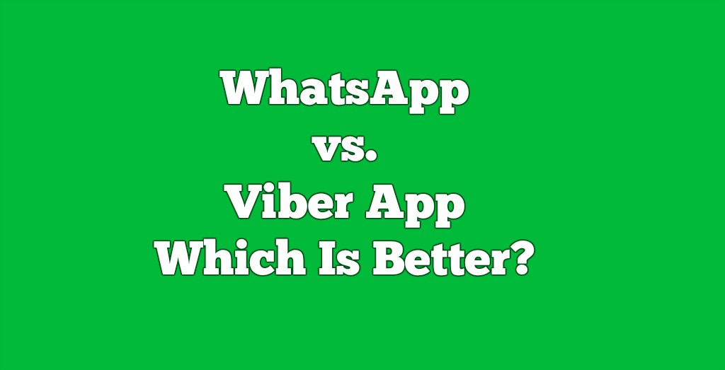 WhatsApp vs. Viber App - Which Is Better?