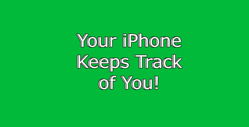 5 Things Your iPhone Uses To Track You