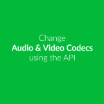 Change Video Codec – How To Edit Videos Via API