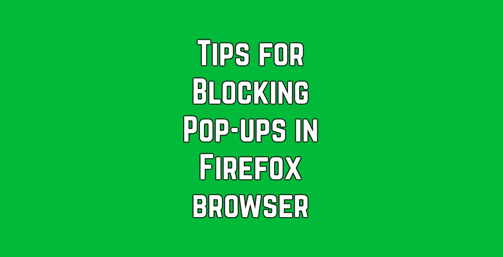 How To Easily Block Pop-Ups In Firefox