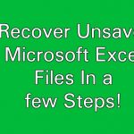 How To Recover Unsaved Microsoft Excel Files