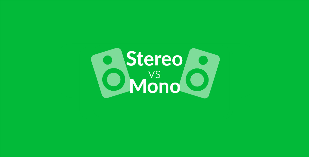 Stereo And Mono